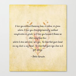 Pablo Neruda Love Poem Canvas Print