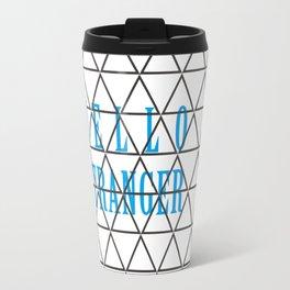 HELLO STRANGER Travel Mug