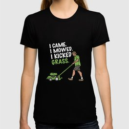 I Came I Mowed I Kicked Grass - Funny Mowing Gift T-shirt