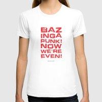 bazinga T-shirts featuring Bazinga! by Cloz000