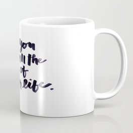 May You Live All the Days of Your Life Coffee Mug