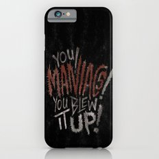 YOU MANIACS! YOU BLEW IT UP! iPhone 6s Slim Case