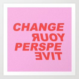 change your perspective Art Print