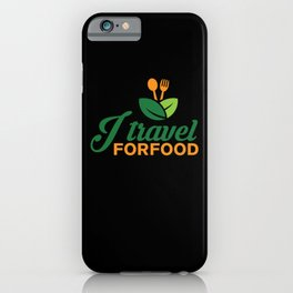 I Travel For Food Travel Food Blogger iPhone Case
