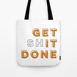Get Shit Done (Orange) Tote Bag