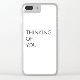 THINKING OF YOU card Clear iPhone Case