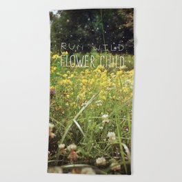Run Wild, Flower Child Beach Towel