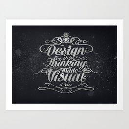 Design is.... Art Print