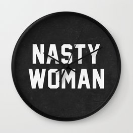 Nasty Woman - black version Wall Clock