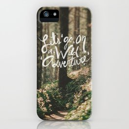 Let's Go on a Wild Adventure iPhone Case