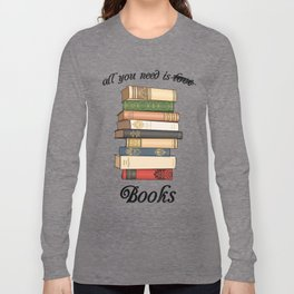 all you need is... Long Sleeve T-shirt