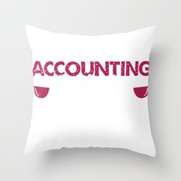 Accountant Wine lover Throw Pillow