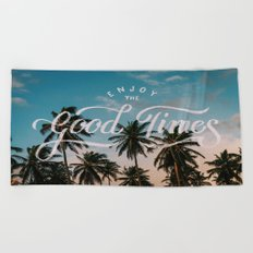 Enjoy the good times Beach Towel
