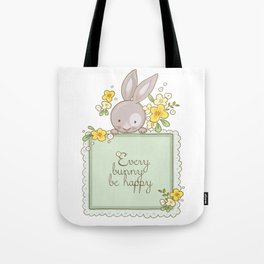 Every bunny be happy Tote Bag