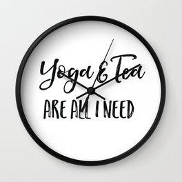 Yoga and tea are all I need Wall Clock