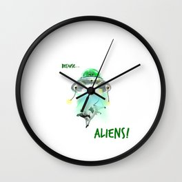 Because Aliens Wall Clock