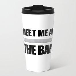 Meet Me At The Bar Travel Mug