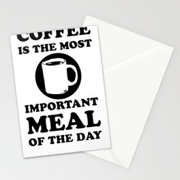 COFFEE IS THE MOST IMPORTANT MEAL OF THE DAY T-SHIRT Stationery Cards