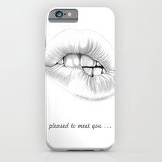 pleased to meet you ... iPhone 6s Slim Case