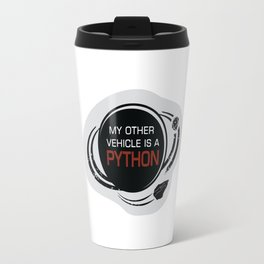 MY OTHER VEHICLE IS A PYTHON Travel Mug