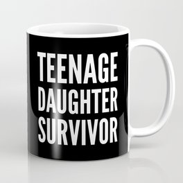 Teenage Daughter Survivor (Black & White) Coffee Mug
