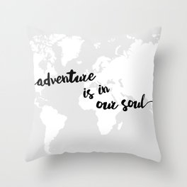 Adventure is in our Soul Throw Pillow