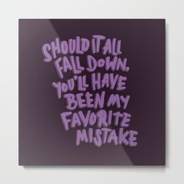 Favorite Mistake Metal Print