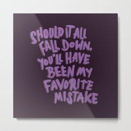 Favorite Mistake Metal Print