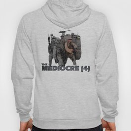 The Mediocre (4) Hoody