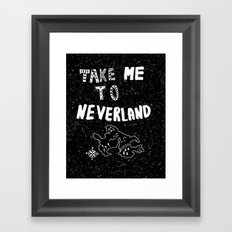 Take me to Neverland Framed Art Print