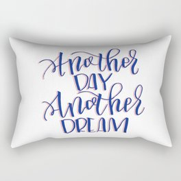 Another Day Another Dream Brush Lettered Design Rectangular Pillow