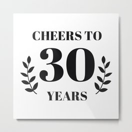 Cheers to 30 Years. 30th Birthday Party Ideas,  Metal Print