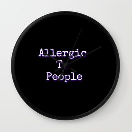 Allergic To People Wall Clock