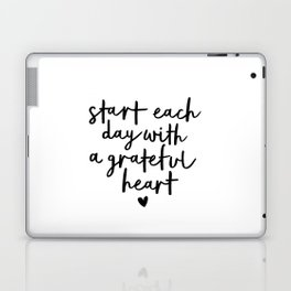 Start Each Day With a Grateful Heart black and white typography minimalism home room wall decor Laptop & iPad Skin