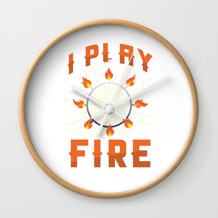 Poi Dancer Fire Dancing Performing Art Singing Flames I Play With Fire Gift Wall Clock By Tomgiant