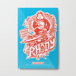 MADink's BIG RHODY – 'SUP RHODY #Paddlebunga Bro! Metal Print