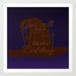 Not All Witches Are Bad Art Print