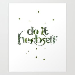 DO IT HERBSELF Art Print