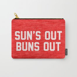 Suns Out Buns Out Carry-All Pouch