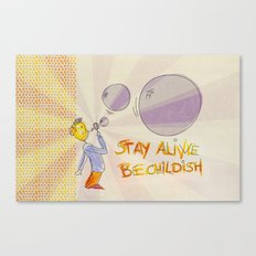 STAY ALIVE BE CHILDISH III Canvas Print