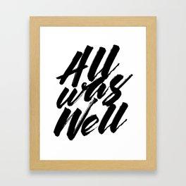 All Was Well Framed Art Print