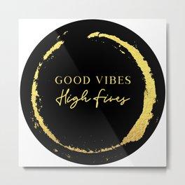 Good Vibes High Fives Metal Print