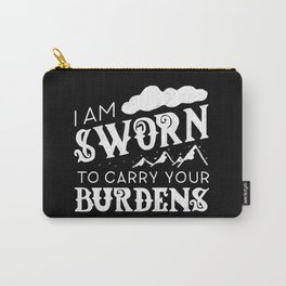 I Am Sworn To Carry Your Burdens Carry-All Pouch