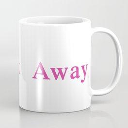 #Walk Away Coffee Mug
