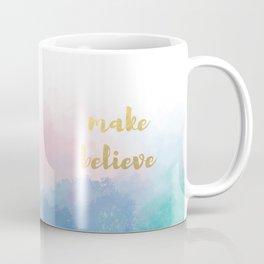 Make believe Coffee Mug