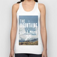 the mountains are calling Tank Tops featuring The Mountains are calling by Hillary Murphy