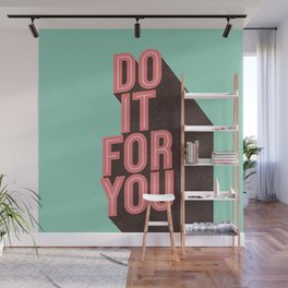 Do It For You inspirational typography poster motivational wall art bedroom home decor Wall Mural