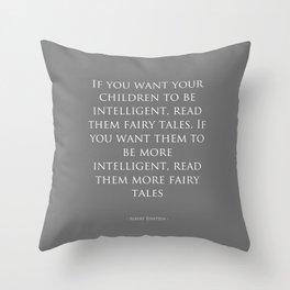 Read Them Fairytales - Albert Einstein Throw Pillow