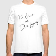 Be Scared and Do It Anyway Mens Fitted Tee MEDIUM White
