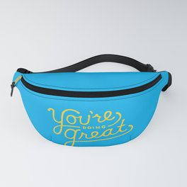 You're Doing Great Fanny Pack